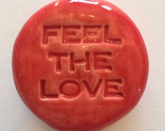 FEEL THE LOVE Pocket Stone - Ceramic - Scarlet Red Art Glaze - Inspirational Art Piece by Inner Art Peace