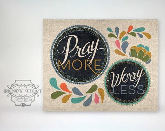 "8x10 art print - ""Pray More, Worry Less"" -  Burlap Texture Typography Poster Print"