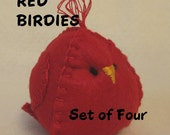 RED FELT BIRDIES Chicks Set of Four Seasonal  Holiday Valentine Wedding Winter Christmas Home Décor