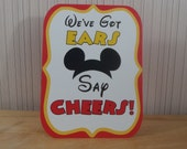 Mickey Mouse Birthday Party Sign, We've Got Ears Say Cheers Party Decoration, Mickey Mouse Clubhouse Party by FeistyFarmersWife