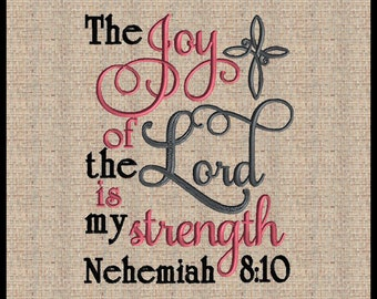 The Joy of the Lord is my Strength Nehemiah 8:10 Embroidery Design Machine Embroidery Design Bible Scripture Verse Embroidery Design