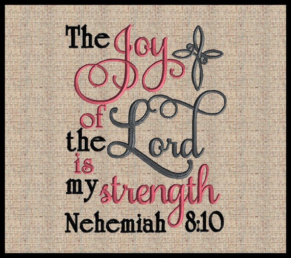 The Joy Of The Lord Is My Strength Nehemiah 8:10
