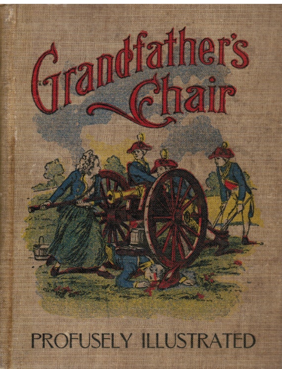 Old Vintage Historical Book, Grandfather's Chair, Nathaniel Hawthorne, True Stories From New England History and Biographical Stories