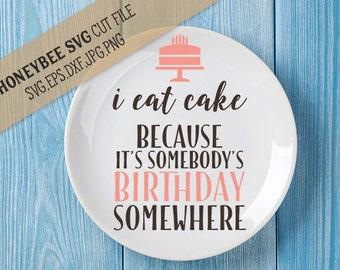 I Eat Cake svg Birthday svg Kitchen decor svg Cake svg Funny kitchen svg Birthday cake svg Silhouette svg Cricut svg Country decor svg