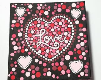 OOAK Love Themed Small Handmade Dot Painting
