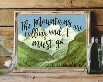 The Mountains are Calling and I Must Go, INSTANT DOWNLOAD, John Muir Quote, Printable Art, Wall Decor, Inspirational Print, Adventure