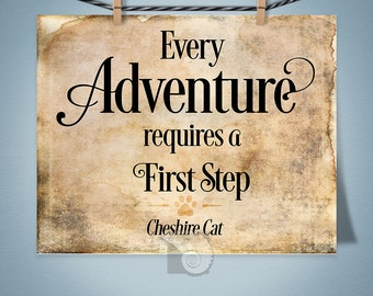 Alice in Wonderland Wall Art, Cheshire Cat inspirational quote, Every Adventure Requires a First Step, gift for her, gift for wife