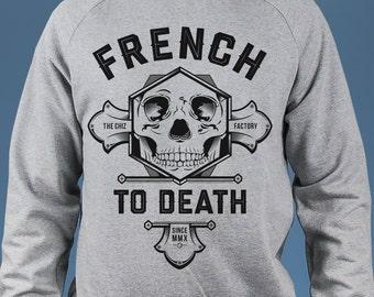 Sweatshirt Heather Grey, French To Death, funny quote, skull, organic cotton, illustration,