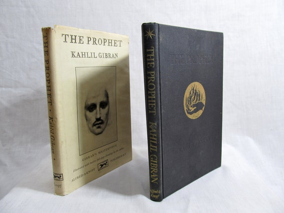 Kahlil Gibran, The Prophet, Published by Knopf 1963 1923 Hardcover with Dust Jacket Illustrated by the Author Expression of Heart and Mind
