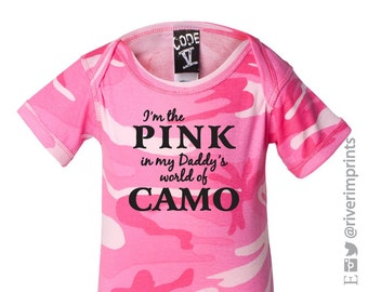 Baby PINK in Daddy's world of CAMO, baby bodysuit one piece or toddler girl hunter camoflauge