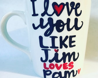 I love you like Jim loves Pam- You're the Jim to my Pam- Pam and Jim- The Office Funny coffee mug- office humor- gifts for your lover- gifts