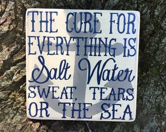 Wood sign | the cure for everything is salt water: sweat, tears or the sea | anchor background |inspirational| Hand Painted quote