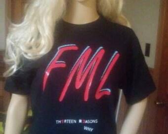 13 Reasons Why FML t-shirt