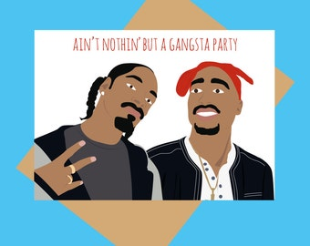Tupac and Snoop greeting card - Gangsta party - Funny greeting card