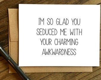 Valentine's Day Card - Funny Love Card - Anniversary Card - Card for Husband - Card for Boyfriend - Charming Awkwardness.