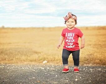 Valentine Toddler Shirt Toddler Girl shirt Toddler Tee Infant Tee Infant Shirt Baby Girl Shirt kid Shirt Love You More Than Cake tshirt