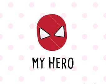Super hero SVG, My hero SvG DXF Vector. Cricut Explore. Cricut Cutting Machine & More.  love Svg Quote SVG Art