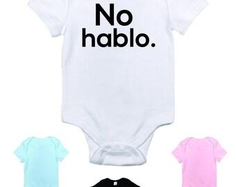 No hablo. (I don't speak) funny baby bodysuit, spanish, size and color choice, short sleeved, boy or girl, shower gift