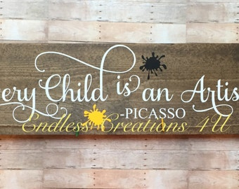 Every child is an artist picasso wood sign