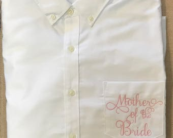 Mother of the Bride, boyfriend shirt,wedding day, Mother of the Bride shirt, oxford, button down shirt