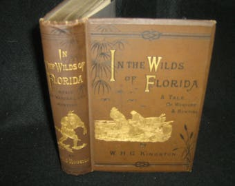 In the Wilds of Florida: A Tale of Warfare and Hunting1882