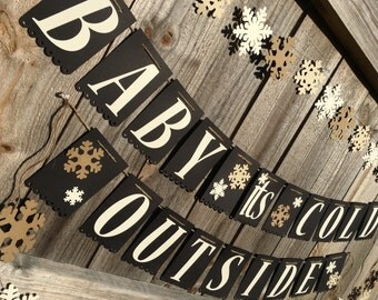 Baby It's Cold Outside Banner, Baby it's Cold Outside, Winter Baby Shower Banner, Winter Wedding Banner, Baby it's Cold Outside Shower