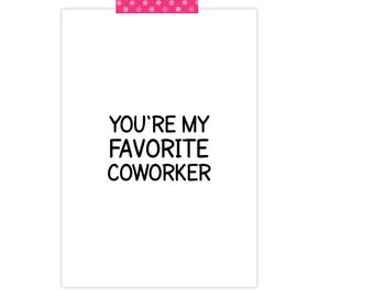 Coworker Card- Favorite Coworker- Work Friend- Friendship Card