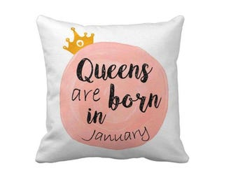 Queens are born in January  Pillow, New baby gift, Baby Girl,  Cushion for Her, Baby Shower Gift, Nursery Pillow Decoration, Gift for Her