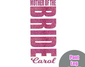 Mother of the Bride Pant Leg Iron On Decal