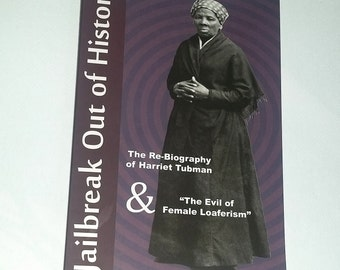 Harriet Tubman - Jailbreak Out of History