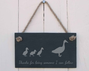 """Slate hanging sign - """"Thanks for being someone I can follow""""(Ducks) - a fun present for any occasion (SR1482)"""