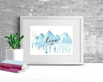 """Mountain Water Color Painting  - Live More 8x10"""" Print"""