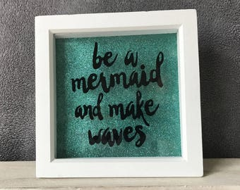 Be A Mermaid And Make Waves Quote Memory Frame