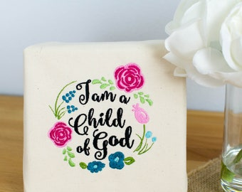 I am a Child of God Machine Embroidery Design