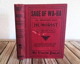 Vintage Book Titled Sage Of Wa-Ha Humorist Uncle Jim