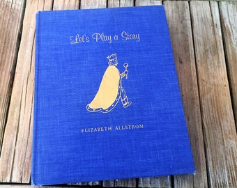 Vintage Book Titled Let's Play A Story by Elizabeth Allstrom