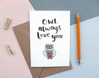 Owl Always Love You | Valentine's Day Card | Just Because