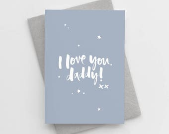 Father's Day Card - I Love You Daddy Card - First Father's Day - Love You Daddy - Card For Daddy - Father's Day - Daddy Card