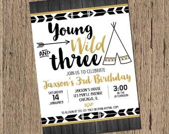 Young wild and three birthday Invitation, BOY birthday invites, third 3rd birthday black and gold, wild things, teepee invitation, printable