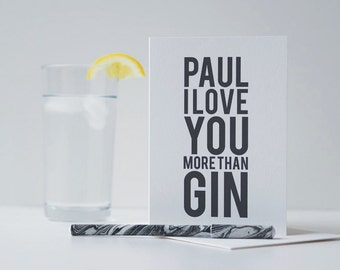 Love You More Than Gin Card- Valentines Card - Anniversary Card - Personalised Card - Gin Card - Romantic Card - Couples Card