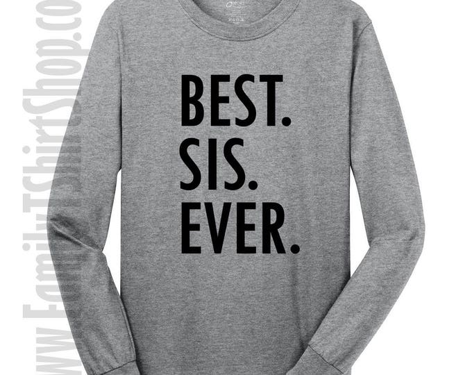 Best Sis Ever Long Sleeve T-shirt