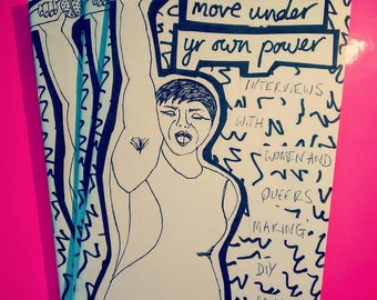 Move Under Yr Own Power: Interviews with Women and Queers Making DIY Music zine