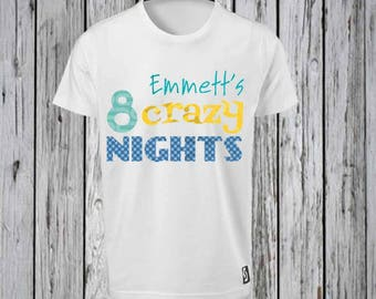 8 Crazy Nights Iron on Tshirt Design FILE ONLY!!- Crazy 8 Nights- Crazy Nights