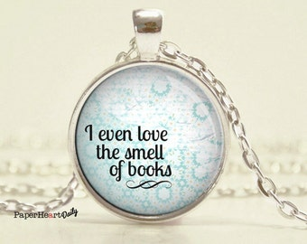 Love the Smell of Books - Book Lover Necklace - Reading Quote Necklace - (B4558)