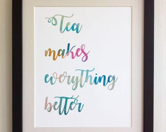 "FRAMED QUOTE PRINT, Tea makes everything better, Framed or just print, black, white or oak frame, 12""x10"", Modern Geometric Design"