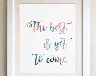 """QUOTE PRINT, The best is yet to come, *UNFRAMED* 10""""x8"""", Modern Geometric Design"""