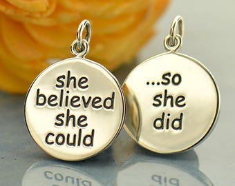 Sterling Silver Charm - She Believed She Could So She Did. Double Sided Charm.