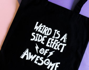 Cute Tote Bag  - Weird Is a Side Effect Of Awesome