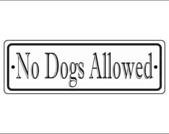 """2"""" x 6"""" No Dogs Allowed sign - Free Shipping"""
