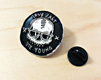 Live Fast Die Young Enamel Pin